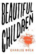 Beautiful Children: A Novel