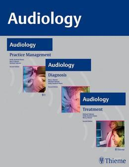 AUDIOLOGY, 3-Volume Set: Diagnosis, Treatment and Practice Management