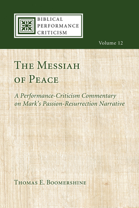 The Messiah of Peace: A Performance-Criticism Commentary on Mark's Passion-Resurrection Narrative