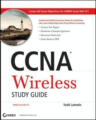 CCNA Wireless Study Guide: IUWNE Exam 640-721