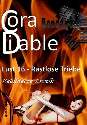 Lust 16 – Rastlose Triebe