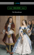The Misanthrope (Translated by Henri Van Laun with an Introduction by Eleanor F. Jourdain)