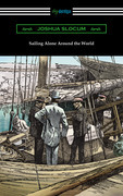 Sailing Alone Around the World (Illustrated by Thomas Fogarty and George Varian)