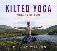 Kilted Yoga: From the Yogi who broke the internet - yoga, laid bare