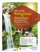 CBAC TGAU Astudiaethau Crefyddol Uned 1 Crefydd a Themâu Athronyddol (WJEC GCSE Religious Studies: Unit 1 Religion and Philosophical Themes Welsh-lang
