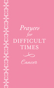 Prayers for Difficult Times: Cancer (Pink)