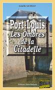 Port-Louis, les ombres de la citadelle