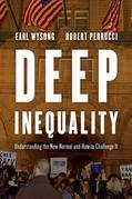 Deep Inequality: Understanding the New Normal and How to Challenge It