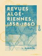 Revues algériennes, 1858-1860 - Suivies d'un Itinéraire de voyage en Algérie