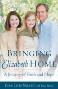 Bringing Elizabeth Home: A Journey of Faith and Hope