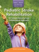 Pediatric Stroke Rehabilitation: An Interprofessional and Collaborative Approach