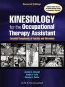 Kinesiology for the Occupational Therapy Assistant: Essential Components of Function and Movement, Second Edition