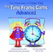 The Adventures of Mitee Mite: The Time Frame Game Advanced