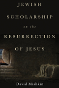 Jewish Scholarship on the Resurrection of Jesus