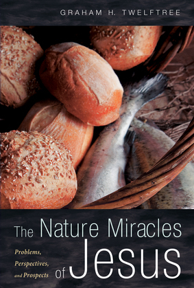 The Nature Miracles of Jesus: Problems, Perspectives, and Prospects