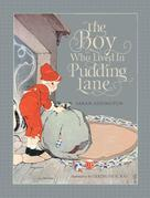 The Boy Who Lived In Pudding Lane: The Boy Who Lived in Pudding Lane: Being a true account, if only you believe it, of the life and ways of Santa, old