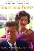 Grace and Power: The Private World of the Kennedy White House
