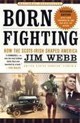 Born Fighting: How the Scots-Irish Shaped America