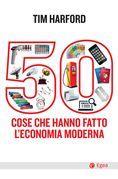 50 cose che hanno fatto l'economia moderna