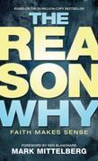 The Reason Why: Faith Makes Sense