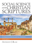 Social Science and the Christian Scriptures, Volume 2: Sociological Introductions and New Translation