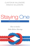 Staying One: Leader's Guide: How to Avoid a Make-Believe Marriage