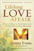 Lifelong Love Affair: How to Have a Passionate and Deeply Rewarding Marriage