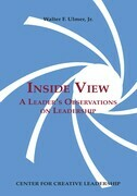 Inside View: A Leader's Observations on Leadership: A Leader's Observations on Leadership