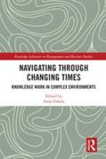 Navigating Through Changing Times: Knowledge Work in Complex Environments