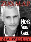 Zia's M.A.P. to Men's Skin Care