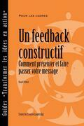 Feedback That Works: How to Build and Deliver Your Message (French): How to Build and Deliver Your Message (French)
