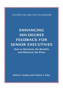 Enhancing 360-Degree Feedback for Senior Executives: How to Maximize the Benefits and Minimize the Risks: How to Maximize the Benefits and Minimize th