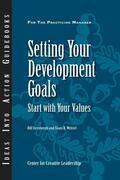 Setting Your Development Goals: Start with Your Values: Start with Your Values