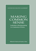 Making Common Sense: Leadership as Meaning-Making in a Community of Practice: Leadership as Meaning-Making in a Community of Practice