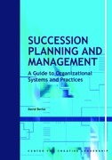 Succession Planning and Management: A Guide to Organizational Systems and Practices: A Guide to Organizational Systems and Practices