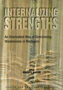 Internalizing Strengths: An Overlooked Way of Overcoming Weaknesses in Managers: An Overlooked Way of Overcoming Weaknesses in Managers