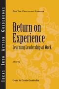 Return on Experience: Learning Leadership at Work: Learning Leadership at Work