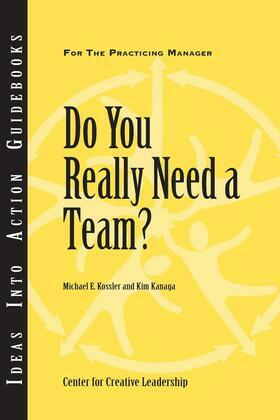 Do You Really Need a Team?: For the Practicing Manager: For the Practicing Manager