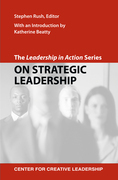 The Leadership in Action Series: On Strategic Leadership: On Strategic Leadership