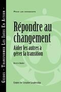 Responses to Change: Helping People Manage Transition (French): Helping People Manage Transition (French)