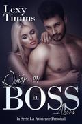 Quién Es El Boss Ahora: Romántica De Multimillonarios, Tercer Libro