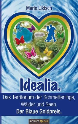 Idealia. Das Territorium der Schmetterlinge, Wälder und Seen. Der Blaue Goldpreis.