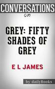 Grey: Fifty Shades of Grey as Told by Christian by E L James??????? | Conversation Starters