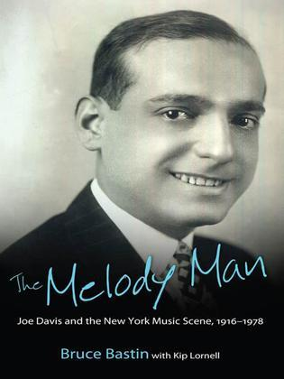 The Melody Man: Joe Davis and the New York Music Scene, 1916-1978
