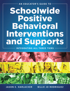 An Educator's Guide to Schoolwide Positive Behavioral Inteventions and Supports