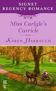 Miss Carlyle's Curricle: Signet Regency Romance (InterMix)