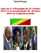 Tout sur le référendum et la présidentielle au Congo-Brazzaville