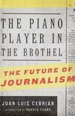 The Piano Player in the Brothel: The Future of Journalism