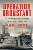 Operation Kronstadt: The Greatest True Story of Honor, Espionage, and the Rescueof Britain'sGreatestSpy, The Man with a Hundred Faces