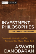 Investment Philosophies: Successful Strategies and the Investors Who Made Them Work